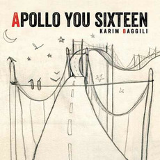 Apollo You Sixteen mp3 Album by Karim Baggili