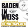 Baden In Weiss: The 2014 Compilation