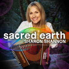 Sacred Earth by Sharon Shannon