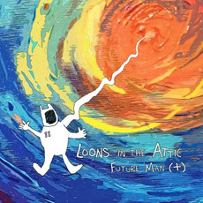 Future Man (+) by Loons in the Attic