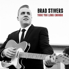 Took You Long Enough mp3 Album by Brad Stivers