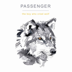 The Boy Who Cried Wolf mp3 Album by Passenger
