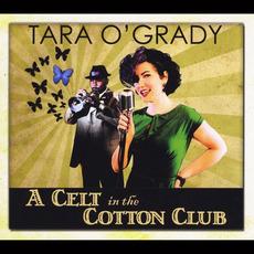 A Celt In The Cotton Club mp3 Album by Tara O'Grady