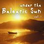 Under The Balearic Sun, Vol.1