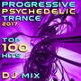 Progressive Psychedelic Trance 2017 Top 100 Hits DJ Mix