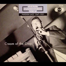 Svensk Jazzhistoria, volym 6: Swedish Jazz 1947-1951 Cream of the Crop mp3 Compilation by Various Artists