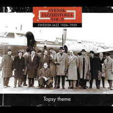 Svensk Jazzhistoria, volym 8: Swedish Jazz 1956-1959 Topsy Theme mp3 Compilation by Various Artists
