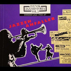 Svensk Jazzhistoria, volym 5: Swedish Jazz 1943-1947 Jazzen Anfaller mp3 Compilation by Various Artists
