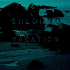Vacation mp3 Album by Shlohmo