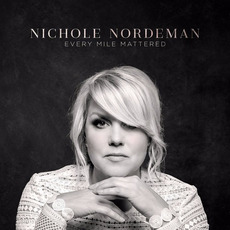 Every Mile Mattered mp3 Album by Nichole Nordeman
