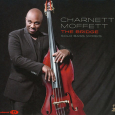 The Bridge - Solo Bass Works by Charnett Moffett