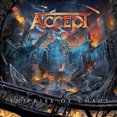 The Rise of Chaos mp3 Album by Accept