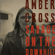 Savage On The Downhill mp3 Album by Amber Cross