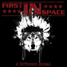 A Different Animal by First in Space