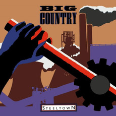 Steeltown (Remastered) mp3 Album by Big Country