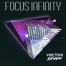 Focus Infinity mp3 Album by Vector Seven