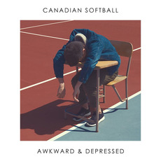 Awkward & Depressed mp3 Album by Canadian Softball