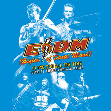 I Love You All The Time: Live At The Olympia Paris by Eagles Of Death Metal