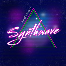 Synthwave: The 80s Revival mp3 Compilation by Various Artists
