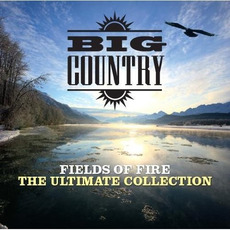 Fields of Fire: The Ultimate Collection mp3 Artist Compilation by Big Country