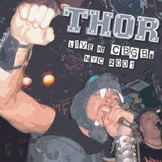 Live At CBGB's NYC 2001 mp3 Live by Thor