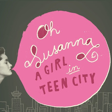 A Girl in Teen City mp3 Album by Oh Susanna