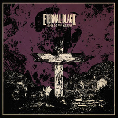 Bleed the Days mp3 Album by Eternal Black