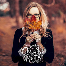 To My Roots by Emma Stevens