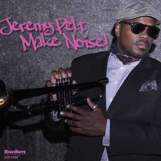 Make Noise! mp3 Album by Jeremy Pelt