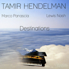 Destinations (Re-Issue) by Tamir Hendelman