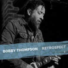 Retrospect mp3 Album by Bobby Thompson