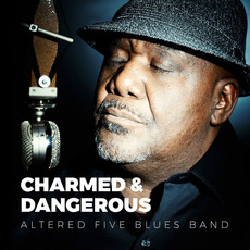 Charmed & Dangerous mp3 Album by Altered Five Blues Band