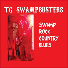 Swamp Rock Country Blues mp3 Album by TG Swampbusters