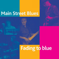 Fading To Blue mp3 Album by Main Street Blues
