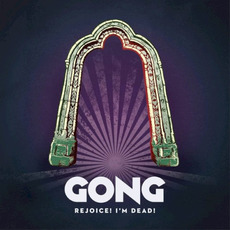 Rejoice! I'm Dead! mp3 Album by Gong
