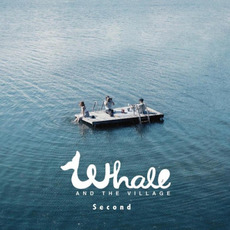 Second by Whale And The Village
