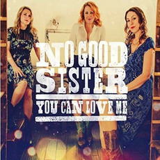 You Can Love Me by No Good Sister
