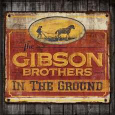 In the Ground mp3 Album by The Gibson Brothers