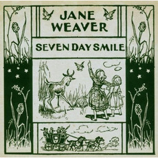 Seven Day Smile mp3 Album by Jane Weaver