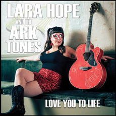Love You To Life by Lara Hope and The Ark-Tones