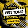 All Gone Pete Tong & Gorgon City: Miami 2015