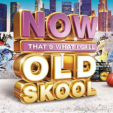 Now That's What I Call Old Skool mp3 Compilation by Various Artists