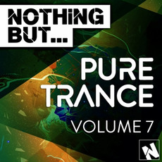 Nothing But... Pure Trance, Volume 7 by Various Artists