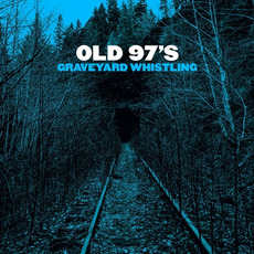 Graveyard Whistling mp3 Album by Old 97's
