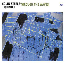 Through the Waves by Colin Steele Quintet