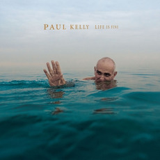 Life Is Fine mp3 Album by Paul Kelly