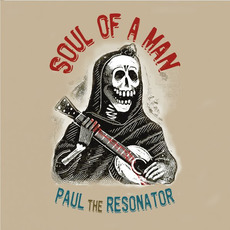 Soul of a Man mp3 Album by Paul the Resonator