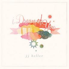 I Dream of You mp3 Album by JJ Heller
