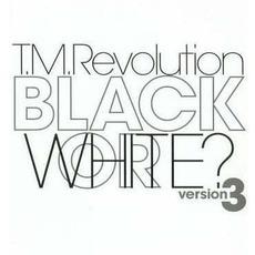 BLACK OR WHITE? version 3 mp3 Single by T.M.Revolution