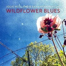 Wildflower Blues by Jolie Holland & Samantha Parton